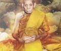 龙婆喜—128岁高寿阿罗汉圣僧